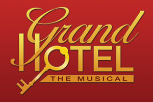 Grand Hotel – The Musical